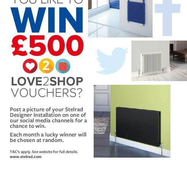 Stelrad social Media Competition WIN £500 Love2Shop Vouchers