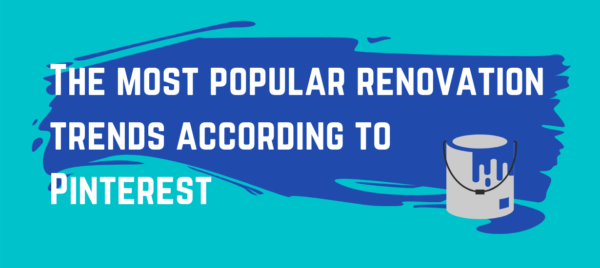 The most popular renovation trends according to Pinterest